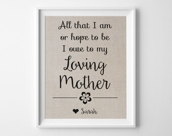 All That I Am - I Owe to my Mother | Mother's Day Personalized Linen Print | Birthday Gift for Mom | To Mom From Daughter or Son | Flower