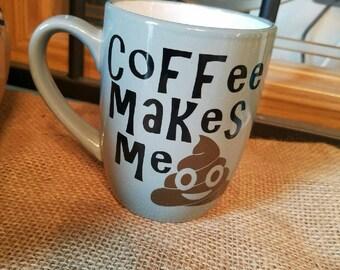 Coffee makes me poop coffee mug, 8oz