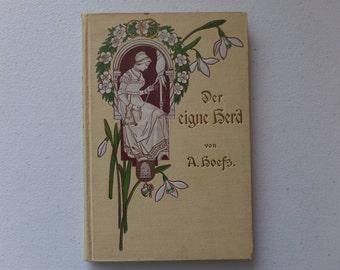 """Antique Book 1909 German Copy """"Der Eigne Herd"""" by A. Hoefs """"The Own Herd"""""""