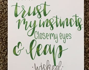 It's Time to Trust my Instincts, Close my Eyes and Leap - Wicked quote