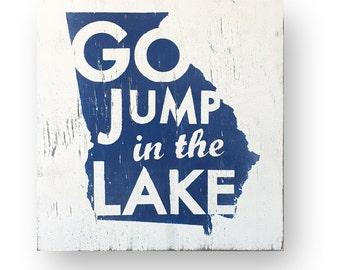 Georgia- Go Jump in the Lake  14 x 16, Georgia Lake, Georgia Lake house, Georgia Lake Decor, Georgia go jump in the Lake, Georgia Lakes