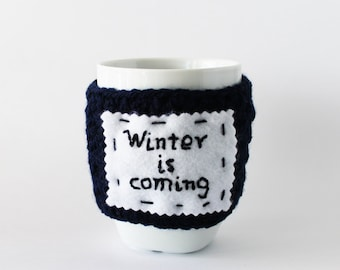 Winter is coming cup cozy, Crochet mug warmer, Quote mug cozy, Quote cup cozy, I got quote mug, Winter is coming quote mug