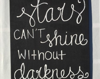 Stars can't shine without darkness painting