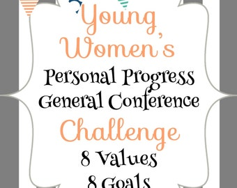 Young Women Personal Progress General Conference Challenge