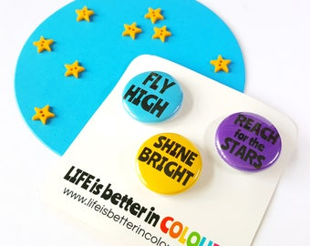 Shine Bright, Fly High, Reach for the Stars - Cute Badges - Motivational Button Badge Set - Words to Live By