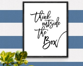 Think Outside The Box Print, Inspirational Quote, Motivational Poster, Typography Print, Wall Art, Home Decor, Printable Gift, B&W, Words