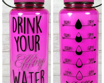 Drink Your Effing Water//Wide Mouth Water Bottle//Motivational//Water Tracker//Water Intake//Funny Water Bottle//Workout//Birthday Gift