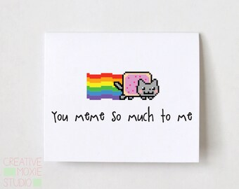 You meme so much to me - Love Card -  Funny Card - Card for BF - Best Friend - Geeky Card - Nerdy Card - Pun Card - Funny Nerdy Card - Gamer