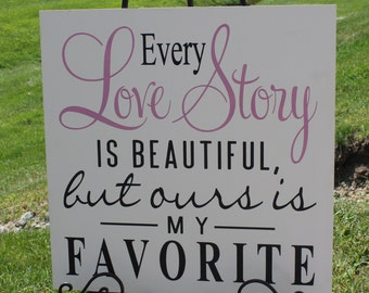 """Every LOVE STORY is Beautiful Sign/18"""" Size/Large Sign/Wedding Sign/Anniversary/Romantic Sign/Black/Dusty Pink/XLarge"""