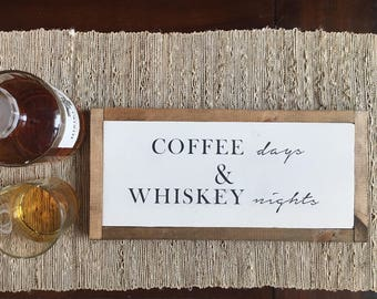 Coffee days and whiskey nights