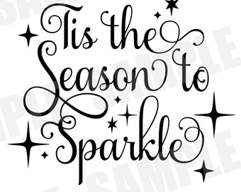 SVG Commercial/Personal Tis the Season to Sparkle Christmas Silhouette Cameo Cut File