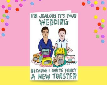 Greeting Card -  I'm Jealous It's Your Wedding Because I Quite Fancy A New Toaster - Two Men Version | Wedding Card | Same Sex Wedding Card