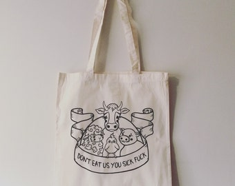 Don't Eat Us You Sick F**k Cotton Tote Bag Vegan - Ethical