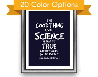 NEIL deGrasse TYSON QUOTE Art Print - Good Thing About Science - Science / Scientist / Physics / Astronomy / Inspiring / Motivational Art