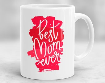 Best Mom Ever Mug, Mother's Day Gift, Gift For Mom, Mom Birthday Gift, New Mom Mug, Wife Gift, Mother Gift, Gifts for Mom From Daughter P75