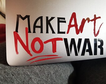 Make Art Not War Vinyl Decal Sticker