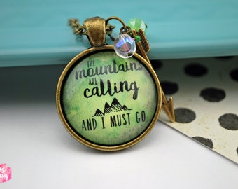 The Mountains Are Calling And I Must Go Pendant Necklace
