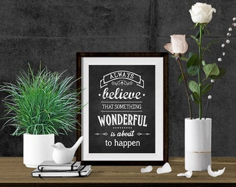 Printable Quote - Believe Something Wonderful - Chalkboard Art - Digital Quote - Inspirational Quote - Wall Art Quote - Wall Art Print