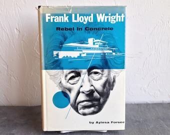 Frank Lloyd Wright Rebel In Concrete Aylesa Forsee