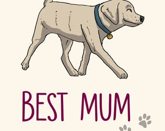 Labrador Mother's Day Card -  Best Mum Ever! - greetings card