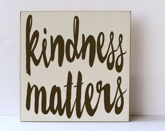 Kindness Matters Wood Sign, Inspirational Wood Sign, Family Room Art, Sayings About Kindness, Typography Art, Wooden Sign Art, Family Art