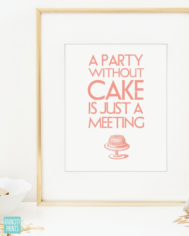 K che kunstdruck eine party ohne kuchen essen zitieren - Kuchen wanddekoration ...