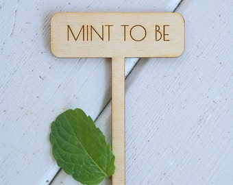 Mint To Be Pun Tag // Punny Garden Tag // Garden Marker // Mint Plant Marker // Wedding Favor //Funny Gifts // Gifts Under 5