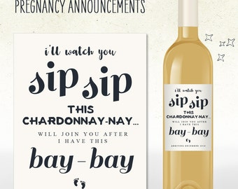 Pregnancy Announcement! Custom Wine Label / i'll watch you SIP SIP this chardonnay-nay (Personalized) with due date
