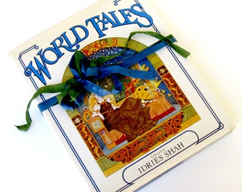 World Tales The Extraordinary coincidence of stories told in all times, in all places by Idries Shah, First Edition,Fairytale Book Decor