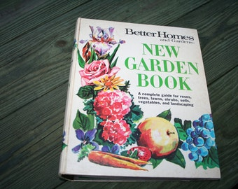 Vintage, Better Homes and Gardens New Garden Book , 1971, garden , reference , how to , book , illustrated , manual , plants , flowers