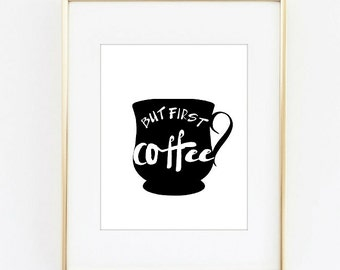 Coffee art, coffee typography print, coffee printable, but first coffee print, coffee wall art, black coffee art, black and white art, mug