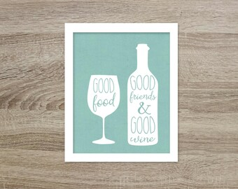 Wine Art Print Good Wine Food Good Friends Wine Typograpic Art Print Wine Lover Aqua Art Print Kitchen Art