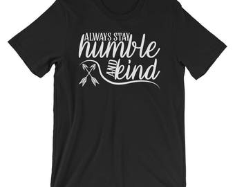 Always Stay Humble And Kind T-shirt Christian Tee