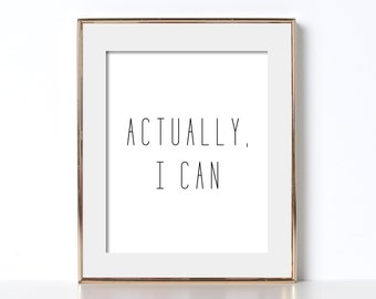 Actually I Can Poster Digital Download Actually I Can Print Black and White Poster Basic Poster Simple Poster Inspirational Printable Art