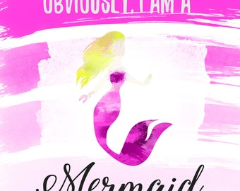 Obviously I am a Mermaid PINK Beautiful Watercolor Print