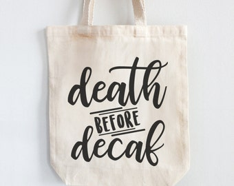 Canvas Tote Bag 100% Cotton - Death Before Decaf   Grocery Tote   Gift Idea   Shoulder Bag   Custom Tote Bag   Project Bag   Canvas Tote