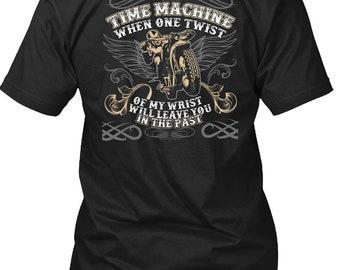 I Don't Need A Time Machine T Shirt, Being A Biker T Shirt