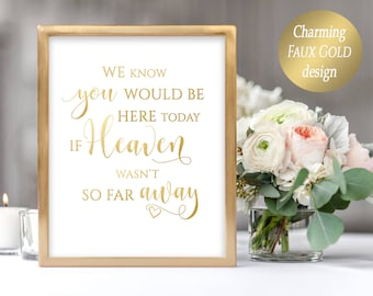 We Know you Would be Here Today if Heaven wasn't so Far Away Printable Memorial Table Sign Faux Gold Remembrance Poster Instant Download