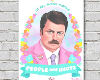 "Ron Swanson ""People are Idiots"" Digital Floral Illustration Print - Parks and Recreation - (Available as A1, A2 + A3)"