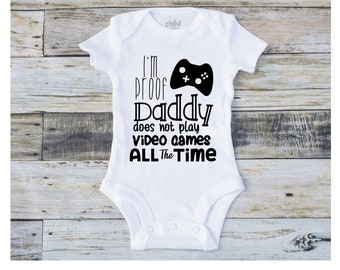 Newborn Baby Onesie | Baby Shower Gift | Baby Girl Clothes | Baby Boy Clothes | Gamer Dad Onesie | I'm Proof Daddy Doesn't Play Video Games