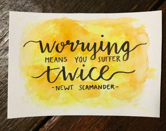 Worrying means you suffer twice Newt Scamander quote Fantastic Beasts watercolor