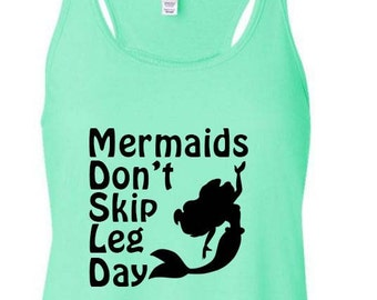 Mermaids Dont Skip leg Day, Ariel Tank Top, Mermaid Tank Top, Disney, Disney Tank Top, Disney, Mermaid, Exercise Tank