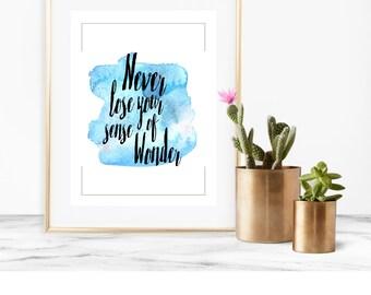 Never Lose Your Sense Of Wonder Watercolor Digital Print, Printable Sense of Wonder