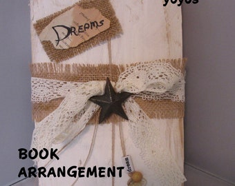 BOOK ARRANGEMENT,  Shabby Chic, DREAMS,  Embellished Book,  Unique, One of a Kind, Home Décor, Gift Item, Country Accent, Hostess Host Gift
