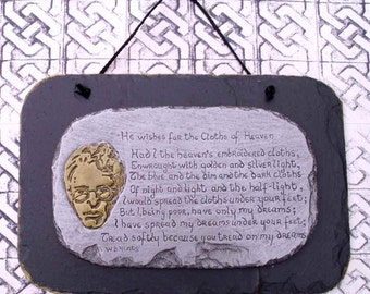 W.B.Yeats wall plaque,He wishes for the cloths of Heaven poem