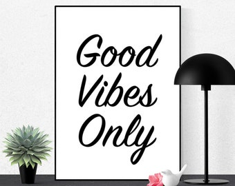 Good Vibes Only, Typography Print, Printable Art, Digital Prints, Inspirational Quote, Modern Wall Art, Black and White, Instant Download