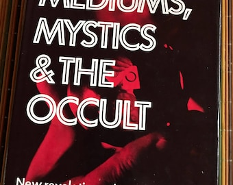1975 Mediums, Mystics and the Occult New Revelations about the psychics and their secrets hardcover