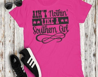 Ain't Nothin Like A Southern Girl Cute Country Women's Tshirt Cowgirl Concert Party Top
