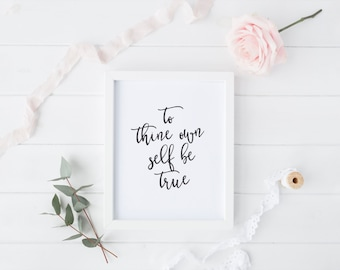 "PRINTABLE Art ""To Thine Own Self Be True"" Typography Art Print Black and White Inspirational Quote Motivational Quote Be True to Yourself"