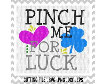 St Patrick's Day Svg, Pinch Me for Luck Cutting File, Svg- Dxf- Png, Cut Files For Silhouette Cameo/ Cricut, Svg Download.